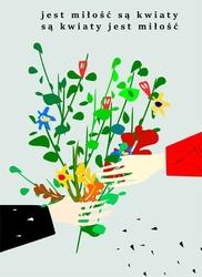 Są kwiaty jest.. - plakat wymiar do wyboru: 50x70 cm