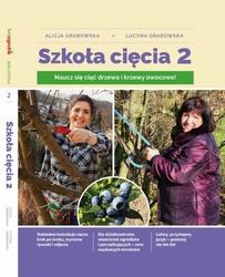 Książka szkoła cięcia 2 – drzewa i krzwy owocowe – lucyna i alicja grabowska