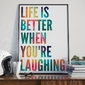 Life is better when youre laughing - plakat typograficzny , wymiary - 50cm x 70cm, ramka - czarna