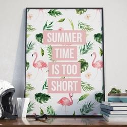 Plakat w ramie - summer time is too short , wymiary - 40cm x 50cm, ramka - czarna