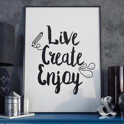 Live create enjoy - plakat typograficzny w ramie , wymiary - 20cm x 30cm, kolor ramki - biały