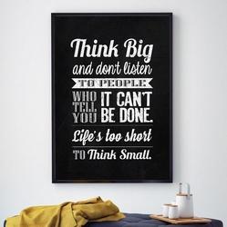 Think big - plakat typograficzny , wymiary - 70cm x 100cm, kolor ramki - czarny