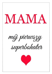 Mama bohater - plakat wymiar do wyboru: 50x70 cm