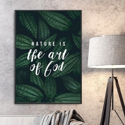 Plakat w ramie - nature is the art of god , wymiary - 30cm x 40cm, ramka - czarna