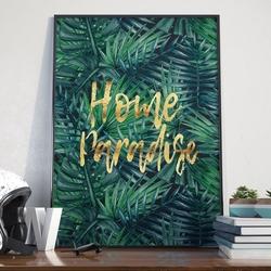 Plakat w ramie - home paradise , wymiary - 50cm x 70cm, ramka - biała