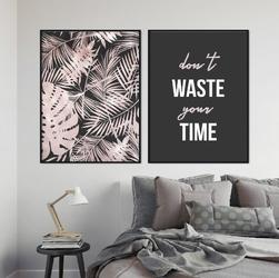 Zestaw dwóch plakatów - dont waste your time , wymiary - 30cm x 40cm 2 sztuki, kolor ramki - czarny