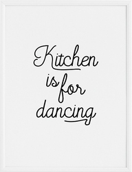 Plakat kitchen is for dancing 70 x 100 cm