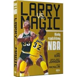 Książka Larry vs. Magic Kiedy rządziliśmy NBA