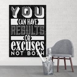 Results or excuses - obraz motywacyjny na płótnie , wymiary - 70cm x 100cm