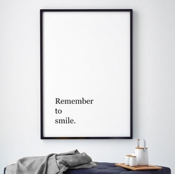 Remember to smile - plakat motywacyjny w ramie , wymiary - 70cm x 100cm, wersja - białe napisy + czarne tło, kolor ramki - czarny