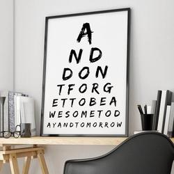 And dont forget to be awesome - plakat designerski , wymiary - 30cm x 40cm, ramka - biała , wersja - białe napisy + czarne tło