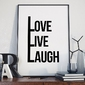 Love live laugh - plakat z napisami w ramie , wymiary - 60cm x 90cm, wersja - czarne napisy + białe tło, kolor ramki - biały