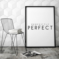 Perfectly perfect - minimalistyczny plakat w ramie , wymiary - 18cm x 24cm, wersja - białe napisy + czarne tło, kolor ramki - biały