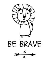 Be brave - plakat Wymiar do wyboru: 20x30 cm
