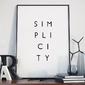 Simplicity - minimalistyczny plakat w ramie , wymiary - 60cm x 90cm, wersja - czarne napisy + białe tło, kolor ramki - biały