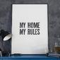 My home my rules - nowoczesny plakat w ramie , wymiary - 70cm x 100cm, kolor ramki - czarny