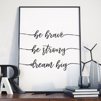 Plakat w ramie - be brave, be strong, dream big , wymiary - 20cm x 30cm, ramka - biała