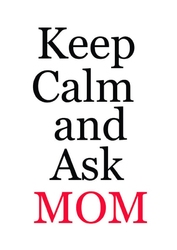 Keep calm mom - plakat wymiar do wyboru: 40x50 cm