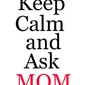 Keep calm mom - plakat wymiar do wyboru: 70x100 cm