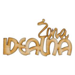 Drewniany napis ŻONA IDEALNA - ŻONA