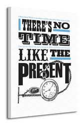 Asintended no time like the present - obraz na płótnie