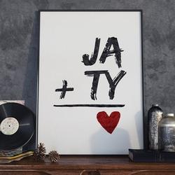 Ja i ty - plakat typograficzny , wymiary - 70cm x 100cm, ramka - biała