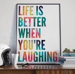 Life is better when youre laughing - plakat typograficzny , wymiary - 70cm x 100cm, ramka - biała