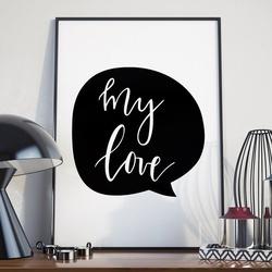 My love - plakat w ramie , wymiary - 50cm x 70cm, ramka - biała