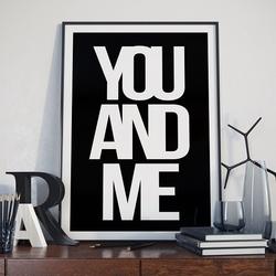 You and me - designerski plakat typograficzny , wymiary - 40cm x 50cm, kolor ramki - biały