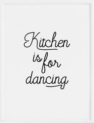 Plakat kitchen is for dancing 30 x 40 cm
