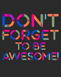 Dont forget to be awesome - czarny - plakat