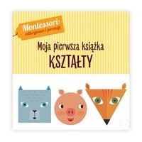 Montessori: odkrywam i poznaję. moja pierwsza książka. kształty