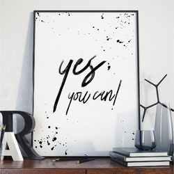 Plakat w ramie - yes you can , wymiary - 40cm x 50cm, ramka - biała