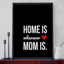 Home is wherever mom is - plakat typograficzny w ramie , wymiary - 20cm x 30cm, kolor ramki - biały