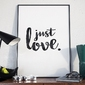 Just love - minimalistyczny plakat w ramie , wymiary - 40cm x 50cm, kolor ramki - biały