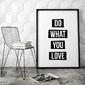 Do what you love - nowoczesny plakat w ramie , wymiary - 18cm x 24cm, kolor ramki - biały