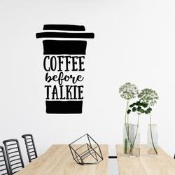 Naklejka na ścianę - coffee before talkie , wymiary naklejki - szer. 120cm x wys. 180cm