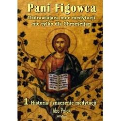 Pani figowca. część 1 - historia i znaczenie medytacji