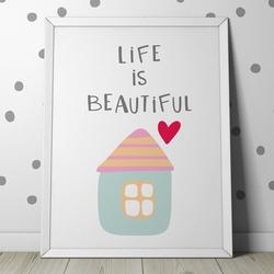 Life is beautiful - plakat dla dzieci , wymiary - 30cm x 40cm, kolor ramki - biały