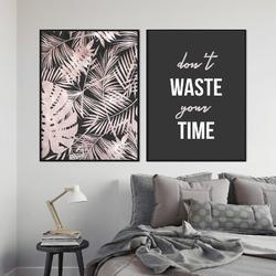 Zestaw dwóch plakatów - dont waste your time , wymiary - 60cm x 90cm 2 sztuki, kolor ramki - biały