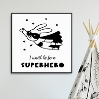 I want to be a superhero - plakat dla dzieci , wymiary - 80cm x 80cm, kolor ramki - biały