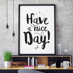 Have a nice day - plakat typograficzny , wymiary - 60cm x 90cm, kolor ramki - biały
