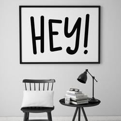 Hey - plakat typograficzny , wymiary - 60cm x 90cm, ramka - czarna