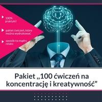 Pakiet ćwiczeń rozwijających kreatywność i koncentrację- 100 ćwiczeń twojego intelektu