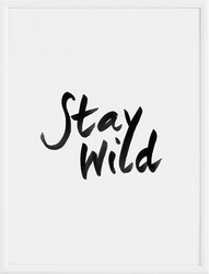 Plakat stay wild 30 x 40 cm