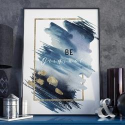 Plakat w ramie - be original , wymiary - 30cm x 40cm, ramka - czarna