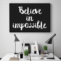 Believe in impossible - plakat typograficzny , wymiary - 50cm x 70cm, kolor ramki - biały