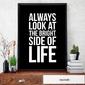 Bright side of life - plakat typograficzny , wymiary - 40cm x 50cm, ramka - biała , wersja - białe napisy + czarne tło