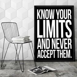 Plakat typograficzny - know your limits and never accept them , wymiary - 70cm x 100cm, ramka - biała