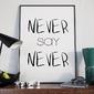 Never say never - plakat typograficzny , wymiary - 20cm x 30cm, ramka - biała